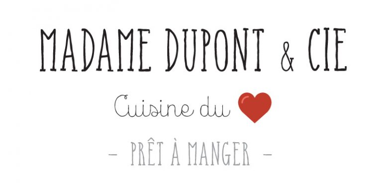 Madame Dupont & Cie - Prêt à Manger